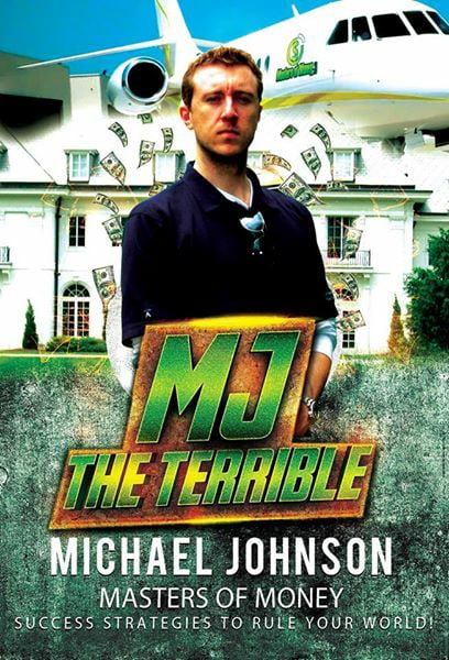 "Michael ""MJ The Terrible"" Johnson – Founder & Owner – Masters of Money, LLC."